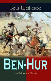 Ben-Hur (A Tale of the Christ): Historical Novel