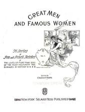Great Men and Famous Women: A Series of Pen and Pencil Sketches of the Lives of More Than 200 of the Most Prominent Personages in History ..., Volume 5