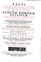Fasti cardinalium omnium Sanctae romanae ecclesiae: Volume 3