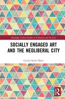 Socially Engaged Art and the Neoliberal City PDF