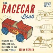 The Racecar Book: Build and Race Mousetrap Cars, Dragsters, Tri-Can Haulers & More