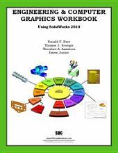 Engineering & Computer Graphics Workbook Using SolidWorks 2010