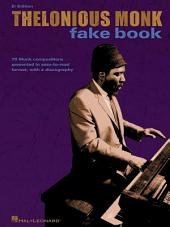 Thelonious Monk Fake Book (Songbook): E-flat Edition