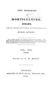 The Magazine of Horticulture, Botany, and All Useful Discoveries and Improvements in Rural Affairs: Volume 8