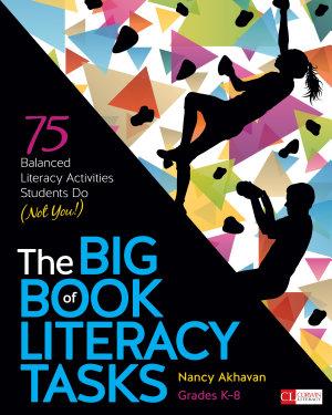 The Big Book of Literacy Tasks  Grades K 8