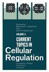 Current Topics in Cellular Regulation: Volume 4