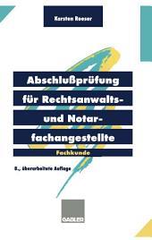 Abschlußprüfung für Rechtsanwalts- und Notarfachangestellte: Fachkunde, Ausgabe 8