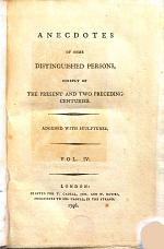 Anecdotes of some distinguished persons, chiefly of the present and two preceding centuries. Adorned with sculptures. The second edition, with additions and corrections. [By William Seward.]
