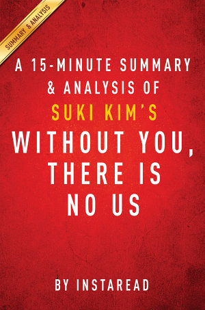 Without You  There Is No Us by Suki Kim  A 15 minute Summary   Analysis