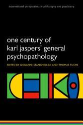 One Century Of Karl Jaspers General Psychopathology Book PDF