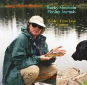 Golden Trout Lake - Montana, USA: Rocky Mountain Fishing Journals