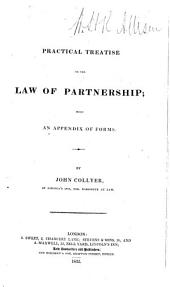 A Practical Treatise on the Law of Partnership: With an Appendix of Forms