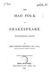 The Mad Folk of Shakespeare: Psychological Essays