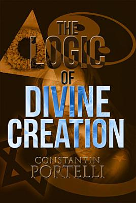 The Logic of Divine Creation PDF