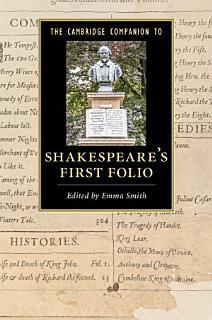 The Cambridge Companion to Shakespeare s First Folio Book