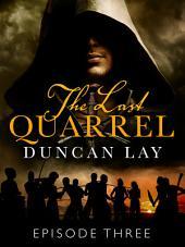 The Last Quarrel: Episode 3