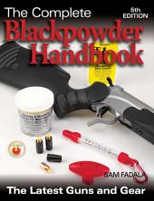 The Complete Blackpowder Handbook: Edition 5