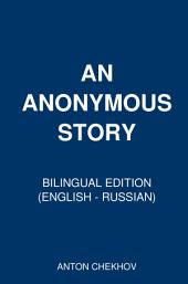 An Anonymus Story: Bilingual Edition (English - Russian)