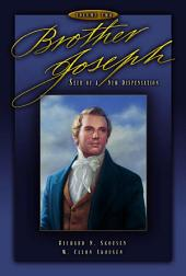 Brother Joseph: Seer of a New Dispensation, Volume Two