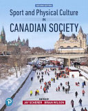 Sport And Physical Culture In Canadian Society