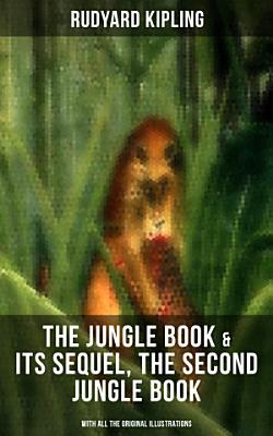 THE JUNGLE BOOK   Its Sequel  The Second Jungle Book  With All the Original Illustrations