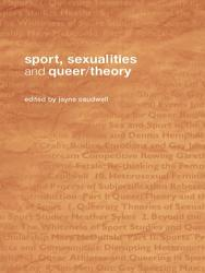 Sport Sexualities And Queer Theory Book PDF