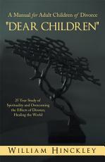 Dear Children, a Manual for Adult Children of Divorce