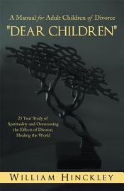 Dear Children  A Manual For Adult Children Of Divorce