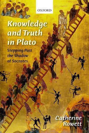 Knowledge and Truth in Plato PDF