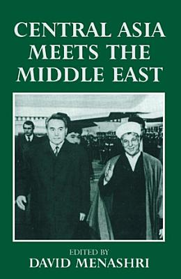 Central Asia Meets the Middle East PDF