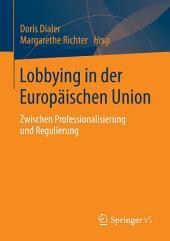 Lobbying in der Europäischen Union: Zwischen Professionalisierung und Regulierung