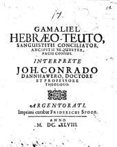 Gamaliel Hebraeo-Teuto, Sanguistitii conciliator, ancipitii sequester, pacis consus