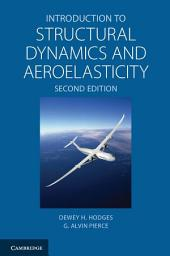 Introduction to Structural Dynamics and Aeroelasticity: Edition 2