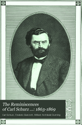 The Reminiscences of Carl Schurz ...: 1863-1869