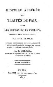 Histoire abrégée des traités de paix entre les puissances de l'Europe, depuis la Paix de Westphalie: Volume1