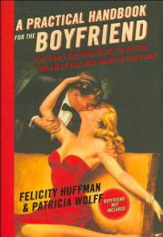 A Practical Handbook for the Boyfriend