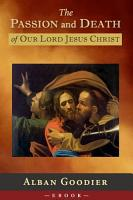 The Passion and Death of Our Lord Jesus Christ PDF