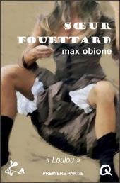 Soeur Fouettard - 1: Feuilleton érotique