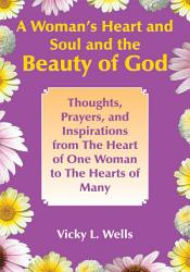 A Woman s Heart and Soul and the Beauty of God PDF