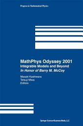 MathPhys Odyssey 2001: Integrable Models and Beyond In Honor of Barry M. McCoy