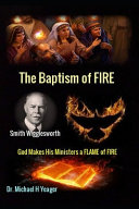 Smith Wigglesworth The Baptism of FIRE