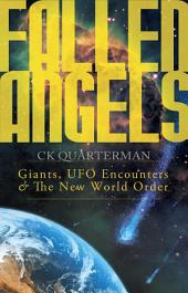 Fallen Angels: Giants, UFO Encounters & The New World Order