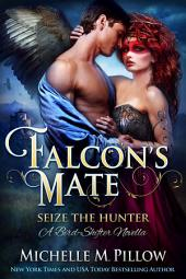 Falcon's Mate (A Bird-Shifter Novella): Seize the Hunter