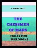 The Chessmen of Mars Annotated