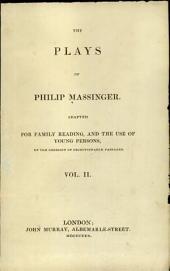 The plays of Philip Massinger: Volume 2