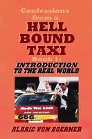 Confessions from a Hell Bound Taxi  Book 1  Introduction to the Real World PDF