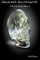 Chasing the Wind II - Return of the Crystal Skulls