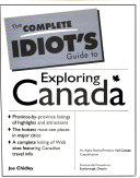 The Complete Idiot's Guide to Exploring Canada