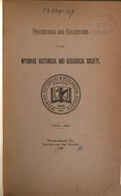 Proceedings and Collections of the Wyoming Historical and Geological Society: Volume 3