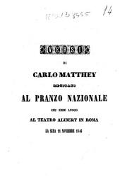 Versi di Carlo Matthey recitati al pranzo nazionale che ebbe luogo al teatro Alibert in Roma la sera 11 novembre 1846